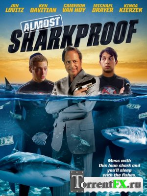 Акулонепроницаемый / Sharkproof (2012) WEB-DLRip