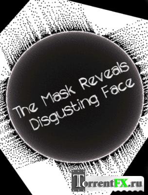 Маска обнажает отвратительный лик (2014) PC