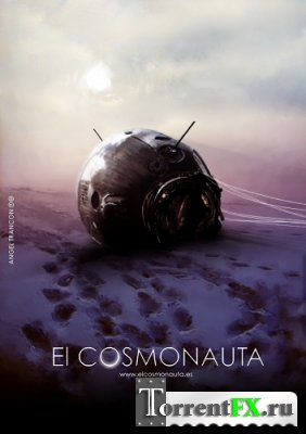 Космонавт / The Cosmonaut / El cosmonauta (2013) WEB-DLRip