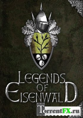 Легенды Эйзенвальда / Legends of Eisenwald (2013) PC | SteamRip от Let'sPlay
