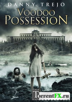 Одержимость вуду / Voodoo Possession (2014) HDRip | L2