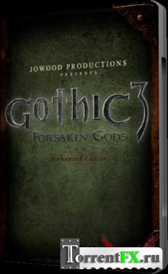 Gothic 3: Forsaken Gods - Enhanced Edition (2008) RePack �� R.G. Catalyst