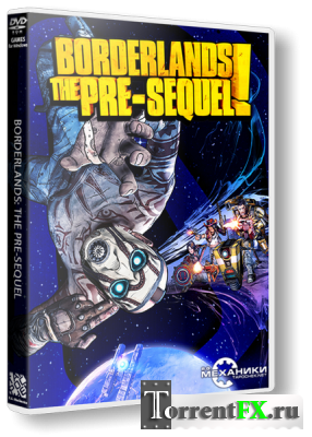 Borderlands: The Pre-Sequel (2014) RePack от R.G. Механики