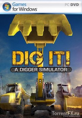 DIG IT! - A Digger Simulator (2014) PC | ��������