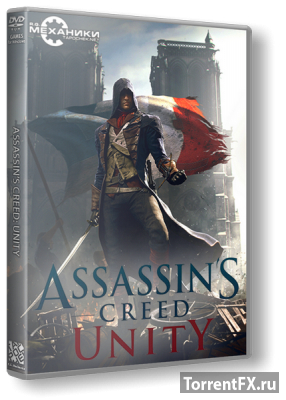 Assassin's Creed Unity (2014) RePack от R.G. Механики