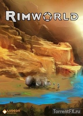 RimWorld [v.0.9.727] (2013) PC