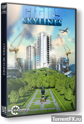 Cities: Skylines - Deluxe Edition (2015/v1.2.2 + 3 DLC) RePack от R.G. Механики