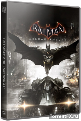 Batman: Arkham Knight (2015) RePack от xatab