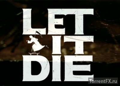 Let It Die (2015) | Лицензия