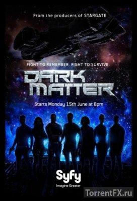 Тёмная материя 1 сезон (2015) WEB-DLRip | LostFilm