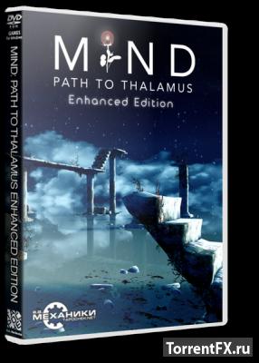 Mind: Path to Thalamus - Enhanced Edition (2015) RePack �� R.G. ��������