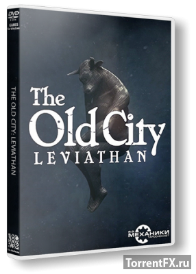 The Old City: Leviathan (2014) RePack от R.G. Механики