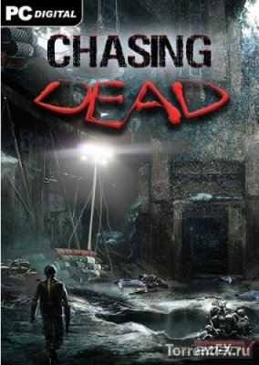 Chasing Dead (2016) PC | RePack от VickNet