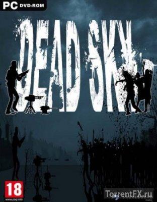 Dead Sky (1.0) 2013 РС RePack от Let'sРlay