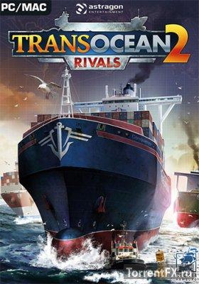 TransOcean 2: Rivals (2016) PC | RePack �� XLASER