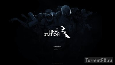 The Final Station (2016) RePack от Stinger