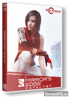 Mirror's Edge - Catalyst (2016) RePack от R.G. Механики
