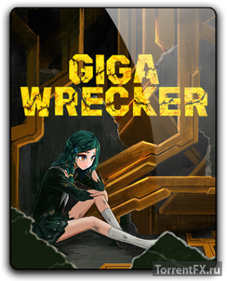 Giga Wrecker (2017) RePack от qoob