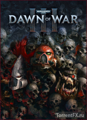 Warhammer 40,000: Dawn of War III (2017) RePack от xatab