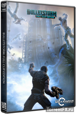 Bulletstorm: Full Clip Edition (2017) RePack от R.G. Механики