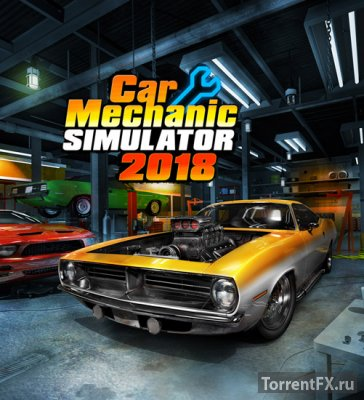Car Mechanic Simulator 2018 [v 1.0.4 + 2 DLC] (2017) RePack от xatab