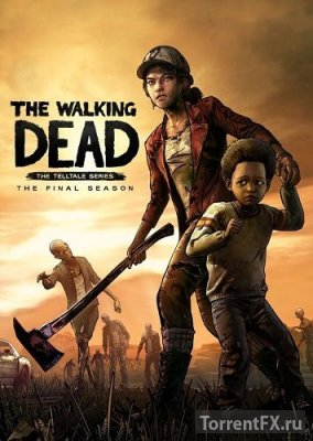 The Walking Dead The Final Season (2018) RePack от xatab