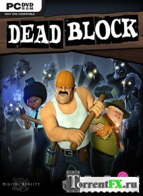 Dead Block [RePack] [ENG] (2011)