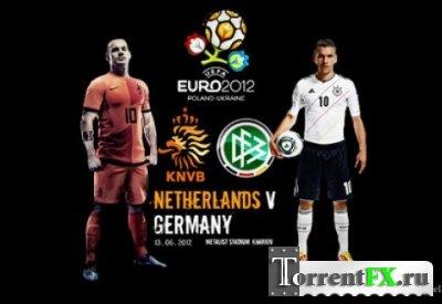 Футбол. Чемпионат Европы 2012. Группа В. 2-й тур. Нидерланды - Германия (2012) SATRip