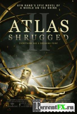 Атлант расправил плечи: Часть 2 / Atlas Shrugged II (2012) HDRip