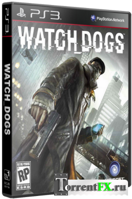 Watch Dogs (2014) PS3 | RePack от Afd