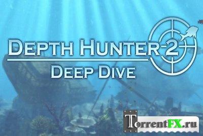 Depth Hunter 2: Deep Dive (2014) PC | RePack