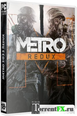 Metro 2033 - Redux [Update 1] (2014) PC | RePack от xatab
