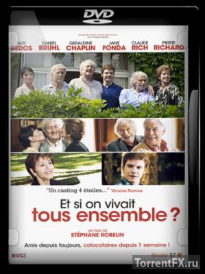 А давайте жить все вместе? (2011) DVDRip
