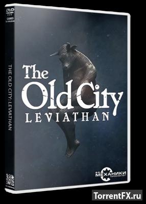 The Old City: Leviathan (2014) RePack от R.G. Механики